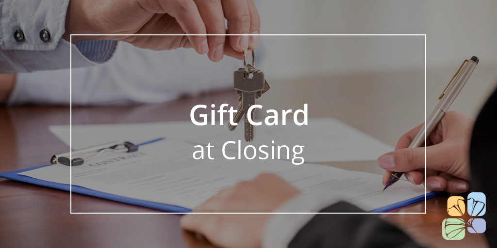 Gift Card at Closing