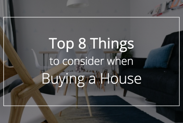 Top 8 Things to Consider When Buying a House
